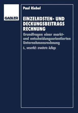 Einzelkosten- und Deckungsbeitragsrechnung von Riebel,  Paul