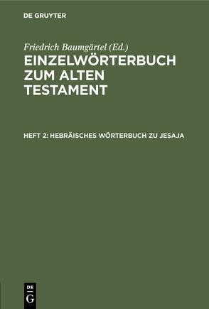 Einzelwörterbuch zum Alten Testament / Hebräisches Wörterbuch zu Jesaja von Baumgaertel,  Friedrich