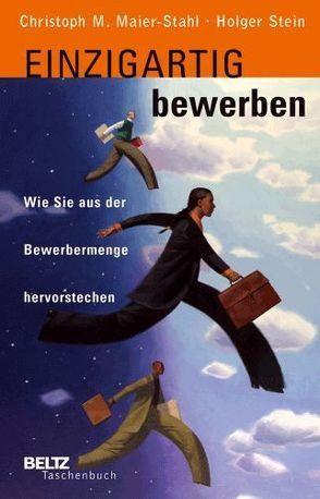 Einzigartig bewerben von Maier-Stahl,  Christoph M., Stein,  Holger
