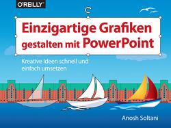 Einzigartige Grafiken gestalten mit PowerPoint von Soltani,  Anosh