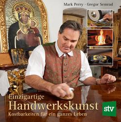 Einzigartige Handwerkskunst von Perry,  Mark, Semrad,  Gregor