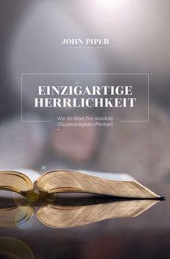 Einzigartige Herrlichkeit von Caspari,  Anne, Grabe,  Hermann, Piper,  John