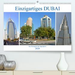 Einzigartiges DUBAI, die Metropole der Superlative (Premium, hochwertiger DIN A2 Wandkalender 2020, Kunstdruck in Hochglanz) von Senff,  Ulrich