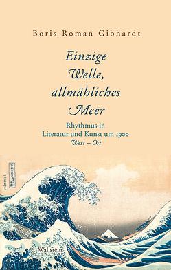 »Einzige Welle, allmähliches Meer« von Gibhardt,  Boris Roman