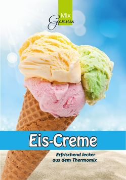 Eis-Creme von Wild,  Corinna, Wild,  Thomas