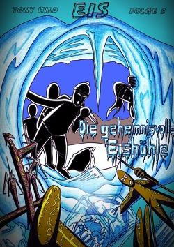 EIS / Eis – Folge 02 – Die geheimnisvolle Eishöhle von Hild,  Tony