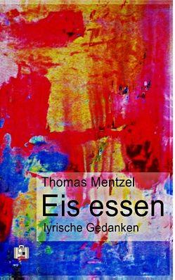 Eis essen von Mentzel,  Thomas