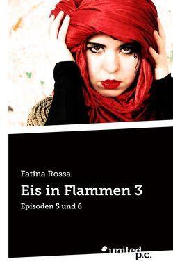 Eis in Flammen 3 von Rossa,  Fatina