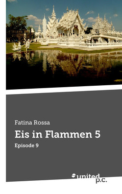 Eis in Flammen 5 von Rossa,  Fatina