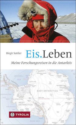 Eis.Leben von Sattler,  Birgit