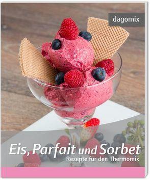 Eis, Parfait und Sorbet Rezepte für den Thermomix von Dargewitz,  Andrea, Dargewitz,  Gabriele