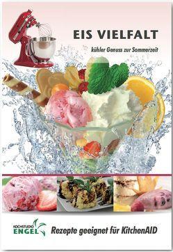Eis – Rezepte geeignet für KitchenAid von Kochstudio Engel, Möhrlein-Yilmaz,  Marion