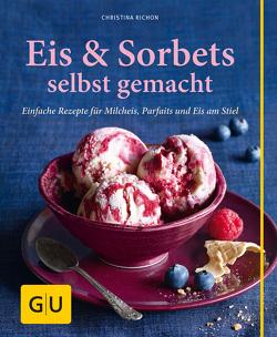 Eis & Sorbets selbst gemacht von Richon,  Christina