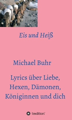 Eis und Heiß von Buhr,  Michael