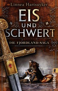 Eis und Schwert von Hackelsberger,  Edigna, Hartsuyker,  Linnea