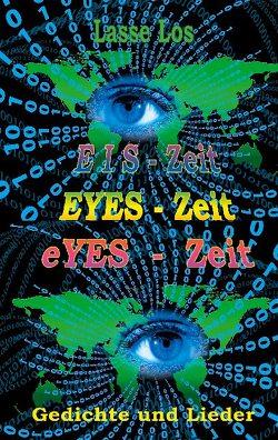 EIS-Zeit – EYES-Zeit – eYES-Zeit von Los,  Lasse