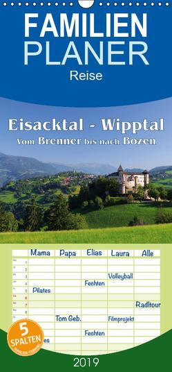 Eisacktal – Wipptal – Vom Brennen bis nach Bozen – Familienplaner hoch (Wandkalender 2019 , 21 cm x 45 cm, hoch) von LianeM