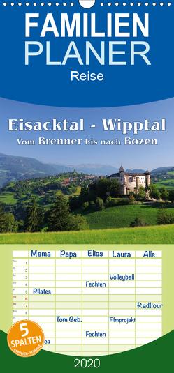 Eisacktal – Wipptal – Vom Brennen bis nach Bozen – Familienplaner hoch (Wandkalender 2020 , 21 cm x 45 cm, hoch) von LianeM