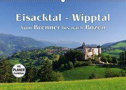Eisacktal – Wipptal – Vom Brenner bis nach Bozen (Wandkalender 2019 DIN A2 quer) von LianeM