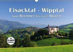 Eisacktal – Wipptal – Vom Brenner bis nach Bozen (Wandkalender 2019 DIN A3 quer) von LianeM
