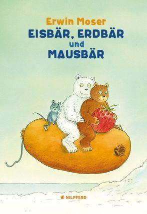 Eisbär, Erdbär und Mausbär von Moser,  Erwin