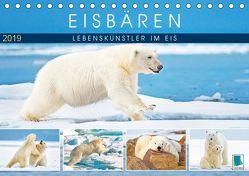 Eisbären: Lebenskünstler im Eis (Tischkalender 2019 DIN A5 quer)