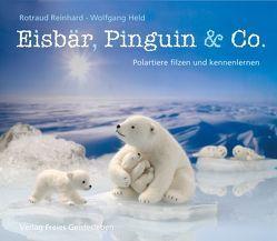 Eisbär, Pinguin & Co. von Held,  Wolfgang, Reinhard,  Rotraud