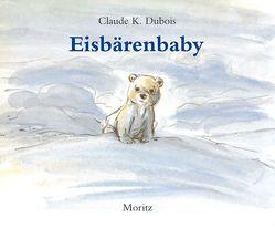 Eisbärenbaby von Dubois,  Claude K.