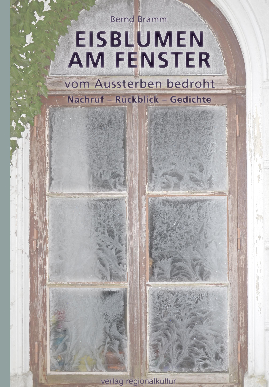 Eisblumen Am Fenster Von Bramm, Bernd