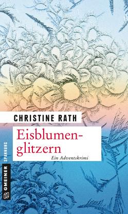 Eisblumenglitzern von Rath,  Christine