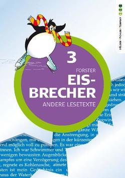 Eisbrecher – Andere Lesetexte 3 von Forster,  Brigitte, Stuiber,  Brigitte