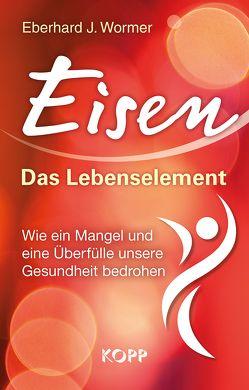Eisen: Das Lebenselement von Wormer,  Eberhard J.