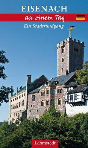 Eisenach an einem Tag von Kassner,  Jens