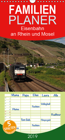 Eisenbahn an Rhein und Mosel 2019 – Familienplaner hoch (Wandkalender 2019 , 21 cm x 45 cm, hoch) von Filthaus,  Jan, Stefan Jeske,  bahnblitze.de:, van Dyk,  Jan