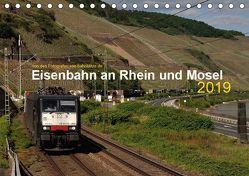 Eisenbahn an Rhein und Mosel 2019 (Tischkalender 2019 DIN A5 quer) von Filthaus,  Jan, Stefan Jeske,  bahnblitze.de:, van Dyk,  Jan