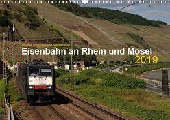 Eisenbahn an Rhein und Mosel 2019 (Wandkalender 2019 DIN A3 quer) von Filthaus,  Jan, Stefan Jeske,  bahnblitze.de:, van Dyk,  Jan