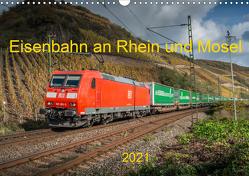 Eisenbahn an Rhein und Mosel 2021 (Wandkalender 2021 DIN A3 quer) von Filthaus,  Jan, Stefan Jeske,  bahnblitze.de:, van Dyk,  Jan