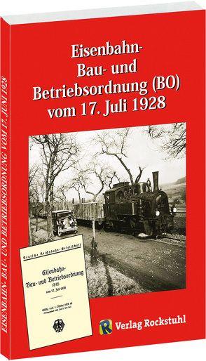 Eisenbahn – Bau- und Betriebsordnung (BO) vom 17. Juli 1928 von Karl,  Hans B, Rockstuhl,  Harald