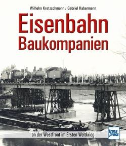 Eisenbahn-Baukompanien von Habermann,  Gabriel