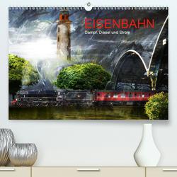 EISENBAHN – Dampf, Diesel und Strom (Premium, hochwertiger DIN A2 Wandkalender 2021, Kunstdruck in Hochglanz) von Fischer,  Harald