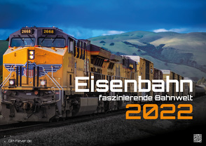 Eisenbahn – faszinierende Bahnwelt – 2022 – Kalender DIN A3