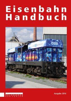 Eisenbahn Handbuch 2016 von Horn,  Alfred