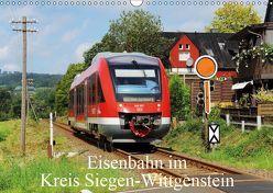 Eisenbahn im Kreis Siegen-Wittgenstein (Wandkalender 2019 DIN A3 quer)