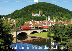 Eisenbahn in Mitteldeutschland (Wandkalender 2021 DIN A4 quer) von Foto / Alexander Schneider,  Schneider