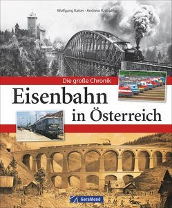 Eisenbahn in Österreich von Kaiser,  Wolfgang, Knipping,  Andreas
