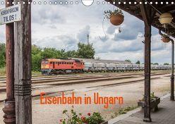 Eisenbahn in Ungarn (Wandkalender 2019 DIN A4 quer) von Becker,  Thomas