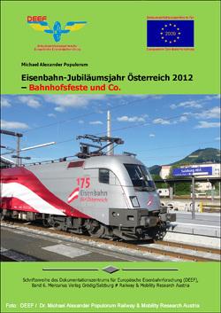Eisenbahn-Jubiläumsjahr Österreich 2012 – Bahnhofsfeste und Co. von Populorum,  Michael Alexander