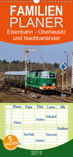 Eisenbahn Kalender – Oberlausitz und Nachbarländer – Familienplaner hoch (Wandkalender 2019 , 21 cm x 45 cm, hoch) von Heinzke,  Robert