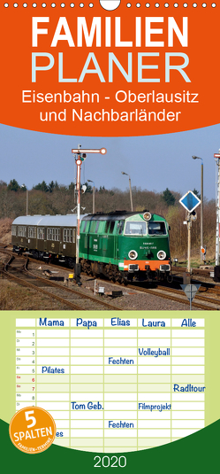 Eisenbahn Kalender – Oberlausitz und Nachbarländer – Familienplaner hoch (Wandkalender 2020 , 21 cm x 45 cm, hoch) von Heinzke,  Robert