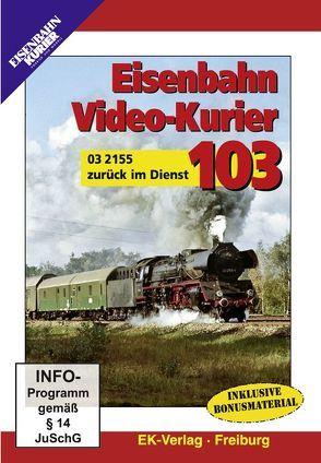 Eisenbahn Video-Kurier 103